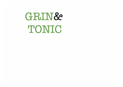 Grin and Tonic